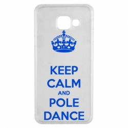 Чехол для Samsung A3 2016 KEEP CALM and pole dance