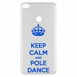 Чехол для Xiaomi Mi Max 2 KEEP CALM and pole dance
