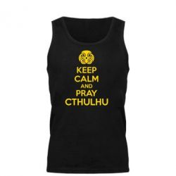 Мужская майка KEEP CALM AND PRAY CTHULHU