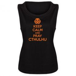 Женская майка KEEP CALM AND PRAY CTHULHU