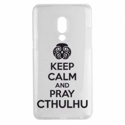 Чехол для Meizu 15 Plus KEEP CALM AND PRAY CTHULHU - FatLine