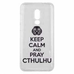 Чехол для Meizu 16 KEEP CALM AND PRAY CTHULHU - FatLine