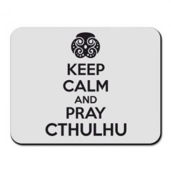 Коврик для мыши KEEP CALM AND PRAY CTHULHU - FatLine