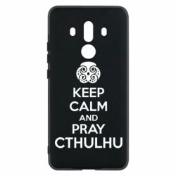 Чехол для Huawei Mate 10 Pro KEEP CALM AND PRAY CTHULHU - FatLine