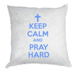 Подушка KEEP CALM and PRAY HARD