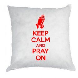 Подушка KEEP CALM AND PRAY ON - FatLine
