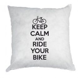Подушка KEEP CALM AND RIDE YOUR BIKE