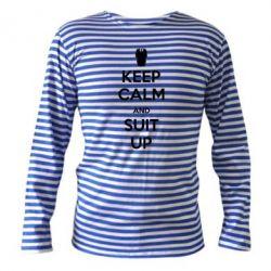 Тельняшка с длинным рукавом Keep Calm and suit up!