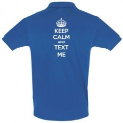 Футболка Поло KEEP CALM and TEXT ME