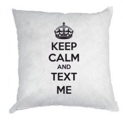Подушка KEEP CALM and TEXT ME