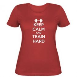 Женская футболка KEEP CALM and TRAIN HARD - FatLine
