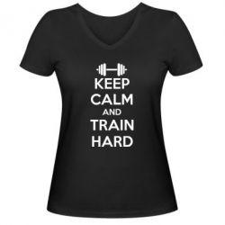 Женская футболка с V-образным вырезом KEEP CALM and TRAIN HARD - FatLine