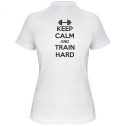 Женская футболка поло KEEP CALM and TRAIN HARD