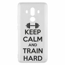 Чехол для Huawei Mate 10 Pro KEEP CALM and TRAIN HARD - FatLine