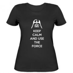 Женская футболка Keep Calm and use the Force - FatLine