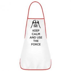 Фартук Keep Calm and use the Force