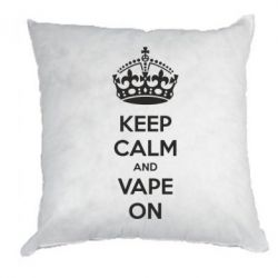 Подушка KEEP CALM and VAPE ON
