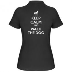 Жіноча футболка поло KEEP CALM and WALK THE DOG