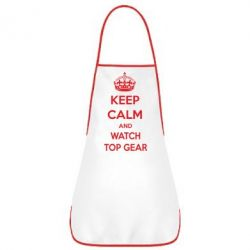 Фартук KEEP CALM and WATCH TOP GEAR - FatLine