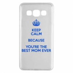 Чехол для Samsung A3 2015 KEEP CALM because you're the best mom ever - FatLine