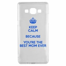 Чехол для Samsung A5 2015 KEEP CALM because you're the best mom ever - FatLine