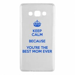 Чехол для Samsung A7 2015 KEEP CALM because you're the best mom ever