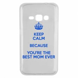 Чехол для Samsung J1 2016 KEEP CALM because you're the best mom ever - FatLine