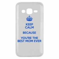 Чехол для Samsung J2 2015 KEEP CALM because you're the best mom ever - FatLine