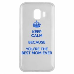 Чехол для Samsung J2 2018 KEEP CALM because you're the best mom ever