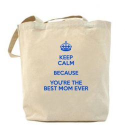 Сумка KEEP CALM because you're the best mom ever