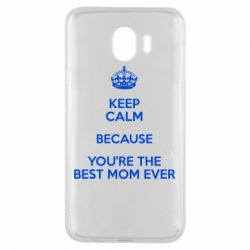 Чехол для Samsung J4 KEEP CALM because you're the best mom ever - FatLine