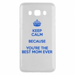 Чехол для Samsung J5 2016 KEEP CALM because you're the best mom ever - FatLine