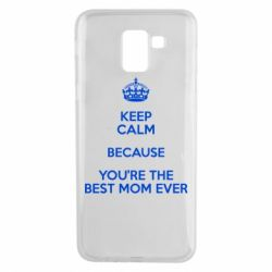 Чехол для Samsung J6 KEEP CALM because you're the best mom ever - FatLine
