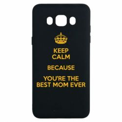 Чехол для Samsung J7 2016 KEEP CALM because you're the best mom ever - FatLine
