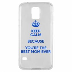 Чехол для Samsung S5 KEEP CALM because you're the best mom ever - FatLine