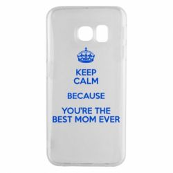 Чехол для Samsung S6 EDGE KEEP CALM because you're the best mom ever