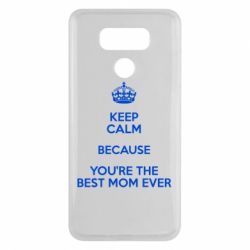 Чехол для LG G6 KEEP CALM because you're the best mom ever - FatLine