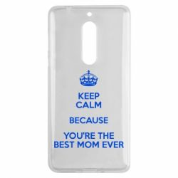 Чехол для Nokia 5 KEEP CALM because you're the best mom ever - FatLine
