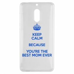 Чехол для Nokia 6 KEEP CALM because you're the best mom ever - FatLine