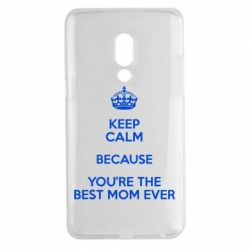 Чехол для Meizu 15 Plus KEEP CALM because you're the best mom ever - FatLine