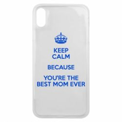 Чехол для iPhone Xs Max KEEP CALM because you're the best mom ever
