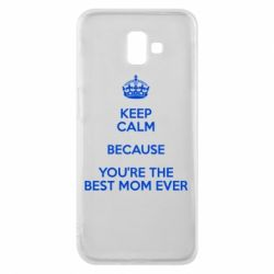 Чехол для Samsung J6 Plus 2018 KEEP CALM because you're the best mom ever