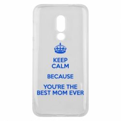 Чехол для Meizu 16 KEEP CALM because you're the best mom ever - FatLine