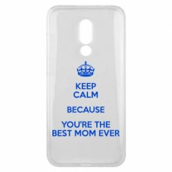 Чехол для Meizu 16x KEEP CALM because you're the best mom ever - FatLine