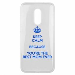 Чехол для Meizu 16 plus KEEP CALM because you're the best mom ever - FatLine