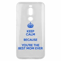 Чехол для Meizu X8 KEEP CALM because you're the best mom ever - FatLine