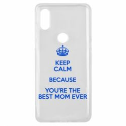 Чехол для Xiaomi Mi Mix 3 KEEP CALM because you're the best mom ever