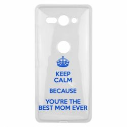Чехол для Sony Xperia XZ2 Compact KEEP CALM because you're the best mom ever - FatLine