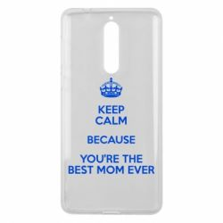 Чехол для Nokia 8 KEEP CALM because you're the best mom ever - FatLine
