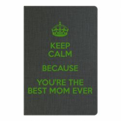 Блокнот А5 KEEP CALM because you're the best mom ever